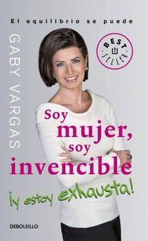 SOY MUJER SOY INVENCIBLE ¡Y ESTOY EXHAUSTA! (DEBOLSILLO)