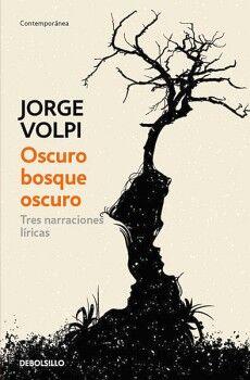 OSCURO BOSQUE OSCURO                (DEBOLSILLO/CONTEMPORANEA)