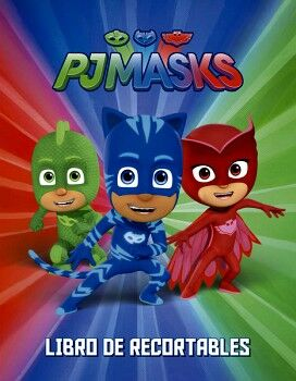 PJMASKS -LIBRO DE RECORTABLES-