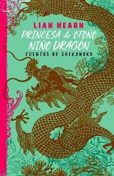 PRINCESA DE OTOÑO, NIÑO DRAGON  -CUENTOS DE SHIKANOKO/2-