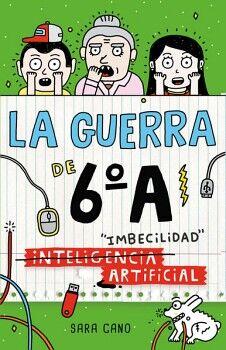 GUERRA DE 6°A, LA -IMBECILIDAD-