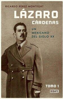LAZARO CARDENAS -UN MEXICANO DEL SIGLO XX- TOMO 1