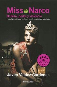 MISS NARCO (BELLEZA, PODER Y VIOLENCIA) (DEBOLSILLO/BEST SELLER)