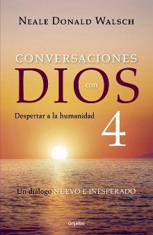 CONVERSACIONES CON DIOS 4 -DESPERTAR A LA HUMANIDAD-