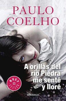 A ORILLAS DEL RIO PIEDRA ME SENTE Y LLORE (DEBOLSILLO/3ED./NVA.PR