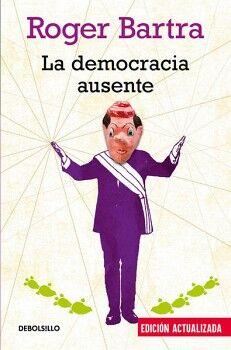 DEMOCRACIA AUSENTE, LA              (DEBOLSILLO)