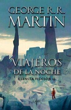 VIAJEROS DE LA NOCHE -CIENCIA FICCION II- (GRRM)