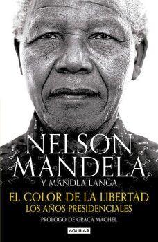 COLOR DE LA LIBERTAD, EL -LOS AÑOS PRESIDENCIALES-
