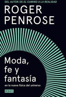 MODA, FE Y FANTASIA EN LA NUEVA FISICA DEL UNIVERSO