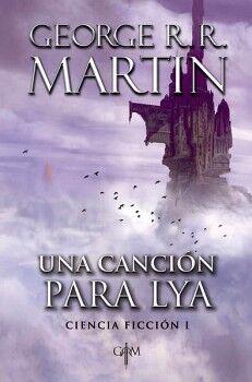 UNA CANCION PARA LYA -CIENCIA FICCION I- (GRRM)