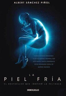 PIEL FRIA, LA                        (ED. DE PELICULA/DEBOLSILLO)