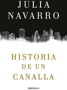 HISTORIA DE UN CANALLA               (DEBOLSILLO)