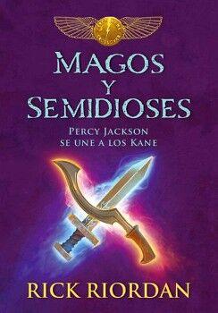 MAGOS Y SEMIDIOSES -PERCY JACKSON SE UNE A LOS KANE-