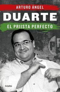 DUARTE -EL PRIISTA PERFECTO-