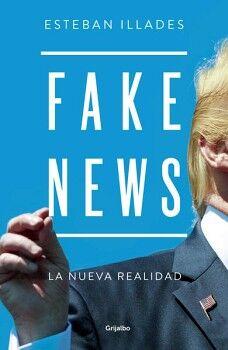 FAKE NEWS -LA NUEVA REALIDAD-