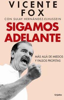 SIGAMOS ADELANTE -MAS ALLA DE MIEDOS Y FALSOS PROFETAS-