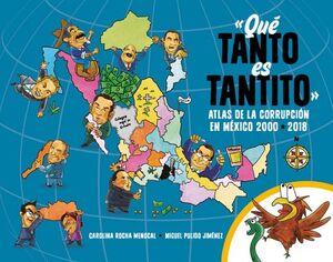 QUE TANTO ES TANTITO -ATLAS DE LA CORRUPCION EN MEXICO-