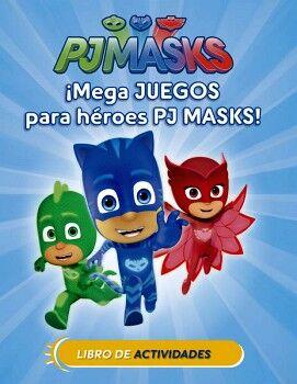 PJMASKS -LIBRO DE ACTIVIDADES- (MEGA JUEGOS PARA HEROES PJ MAKS)