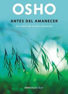 ANTES DEL AMANECER -UN NUEVO DIA TE ESTA ESPERANDO-