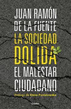 SOCIEDAD DOLIDA, LA -EL MALESTAR CIUDADANO-