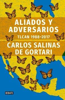 ALIADOS Y ADVERSARIOS TLCAN 1988-2017
