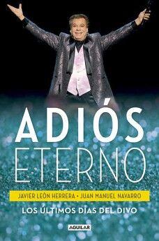 ADIOS ETERNO -LOS ULTIMOS DIAS DEL DIVO-