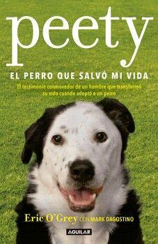 PEETY: EL PERRO QUE SALVO MI VIDA