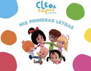 CLEO & CUQUIN -MIS PRIMERAS LETRAS-