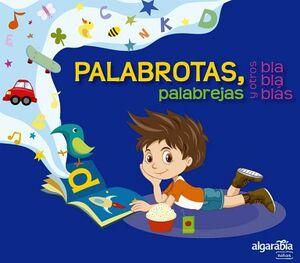 PALABROTAS, PALABREJAS Y OTRAS BLABLABLAS