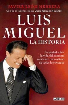 LUIS MIGUEL -LA HISTORIA-