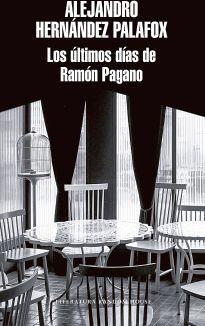 ULTIMOS DIAS DE RAMON PAGANO, LOS       (LITERATURA RANDOM HOUSE)