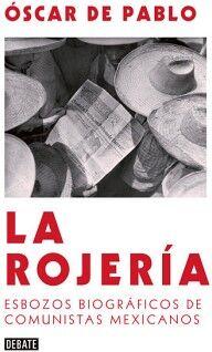 ROJERIA, LA -ESBOZOS BIOGRAFICOS DE COMUNISTAS MEXICANOS-