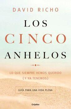 CINCO ANHELOS, LOS -LO QUE SIEMPRE HEMOS QUERIDO (Y YA TENEMOS)-