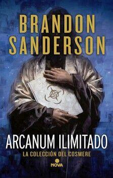 ARCANUM ILIMITADO -LA COLECCION DEL COSMERE- (EDICIONES B)