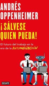 SALVESE QUIEN PUEDA! -EL FUTURO TRABAJO EN LA ERA DE LA AUTOMATI.