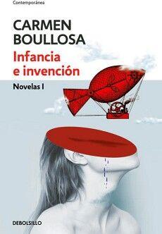 INFANCIA E INVENCION -NOVELAS I-     (DEBOLSILLO/CONTEMPORANEA)