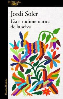 USOS RUDIMENTARIOS DE LA SELVA            (NARRATIVA HISPANICA)