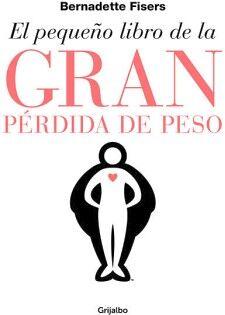 PEQUEÑO LIBRO DE LA GRAN PERDIDA DE PESO, EL