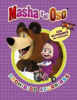 MASHA Y EL OSO -PROHIBIDO ABURRIRSE-      (C/ACTIVIDADES MUY DI.)