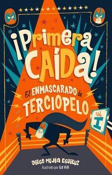PRIMERA CAIDA! -EL ENMASCARADO DE TERCIOPELO- (JUVENIL)