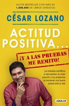 ACTITUD POSITIVA 2ED -¡ Y A LAS PRUEBAS ME REMITO!-