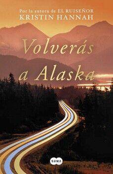 VOLVERAS A ALASKA