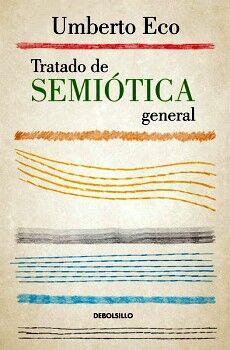 TRATADO DE SEMIOTICA GENERAL         (DEBOLSILLO)