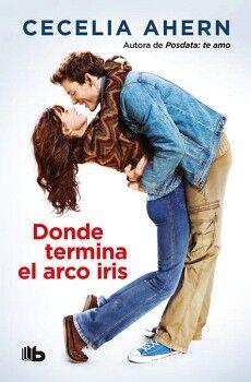 DONDE TERMINA EL ARCO IRIS           (B DE BOLSILLO/ED.2018)