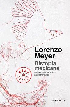 DISTOPIA MEXICANA                    (BESTSELLER/DEBOLSILLO)