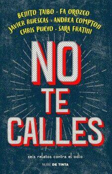NO TE CALLES -SEIS RELATOS CONTRA EL ODIO-