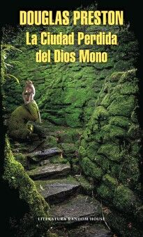 CIUDAD PERDIDA DEL DIOS MONO, LA     (LITERATURA RANDOM HOUSE)