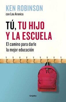 TU, TU HIJO Y LA ESCUELA -EL CAMINO PARA DARLE LA MEJOR EDUCACION