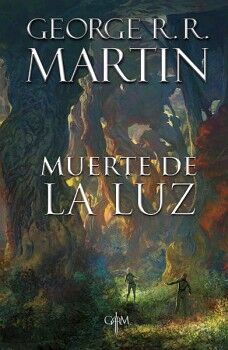 MUERTE DE LA LUZ                     (GRRM)