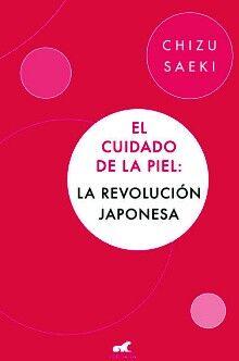 CUIDADO DE LA PIEL: LA REVOLUCION JAPONESA, EL